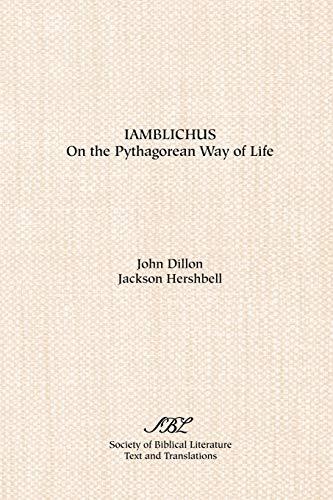 On the Pythagorean Way of Life [Iamblichus]: Iamblicus; Dillon, John