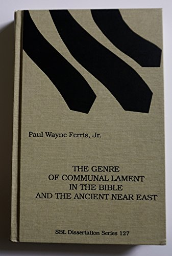 9781555405427: The Genre of Communal Lament in the Bible and the Ancient Near East (DISSERTATION SERIES (SOCIETY OF BIBLICAL LITERATURE))