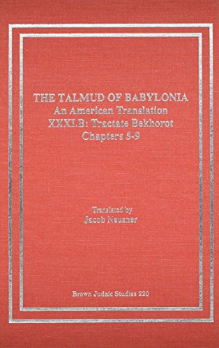 The Talmud of Babylonia. An American Translation. XXXI.B: Tractate Bekhorot. Chapters 5-9. [Brown ...
