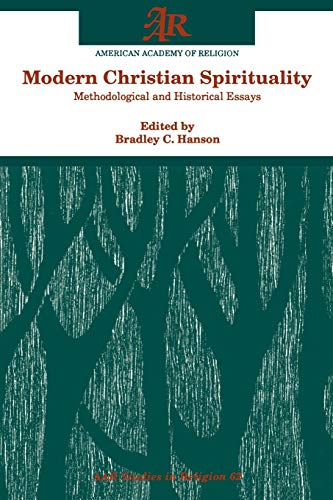 9781555405588: Modern Christian Spirituality: Methodological and Historical Essays (AAR Studies in Religion Series)