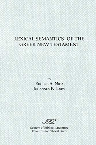 9781555405786: Lexical Semantics of the Greek New Testament: A Supplement to the Greek-English Lexicon of the New Testament Based on Semantic Domains (Resources for biblical study)
