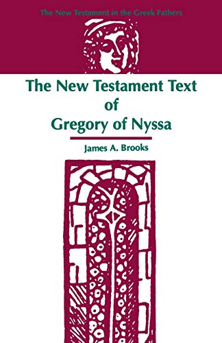 9781555405816: The New Testament Text of Gregory of Nyssa (New Testament in the Greek Fathers)