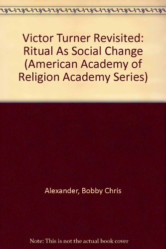 9781555406004: Victor Turner Revisited: Ritual As Social Change (American Academy of Religion Academy Series)