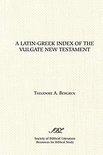 A Latin-Greek Index of the Vulgate New: Bergren, Theodore A.