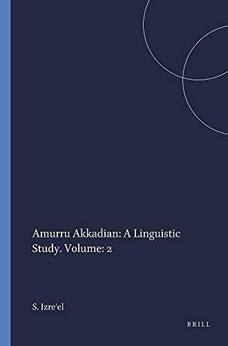 9781555406349: Amurru Akkadian: A Linguistic Study (Harvard Semitic Studies)