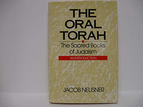9781555406387: The Oral Torah: The Sacred Books of Judaism (Studies in the History of Judaism)