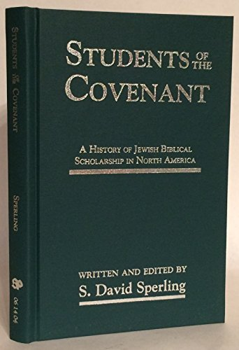 9781555406554: Students of the Covenant: A History of Jewish Biblical Scholarship in North America (Septuagint and Cognate Studies Series)
