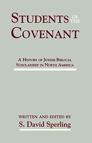 9781555406561: Students of the Covenant: A History of Jewish Biblical Scholarship in North America (Society of Biblical Literature Confessional Perspectives Ser)
