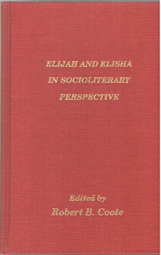 Elijah and Elisha in Socioliterary Perspective (Society of Biblical Literature Semeia Studies): ...