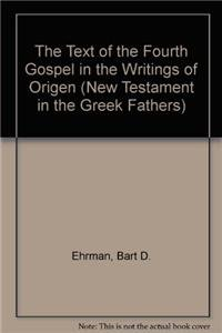 9781555407889: The Text of the Fourth Gospel in the Writings of Origen (The New Testament in the Greek Fathers)