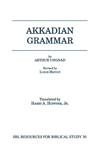 9781555408015: Akkadian Grammar (Society of Biblical Literature [SBL] Resources for Biblical Study, 30) (English, Akkadian and German Edition)