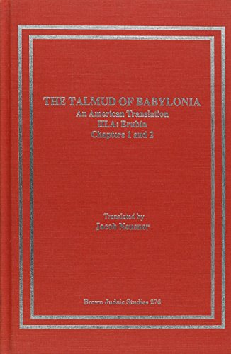 The Talmud of Babylonia: Tractate Erubin Vol. A: An American Translation (Hardback): Jacob Neusner