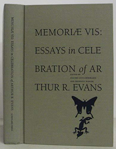 Memoriae Vis: Essays in Celebration of Arthur R. Evans (Scholars Press Homage Series) (1555408516) by Evans, Arthur R.; Leiva-Merikakis, Erasmo; Waniek, Erdmann