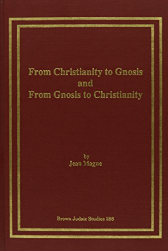 From Christianity to Gnosis and from Gnosis to Christianity: An Itinerary Through the Texts to and ...