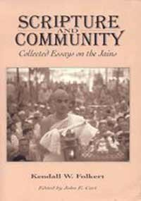 9781555408589: Scripture and Community: Collected Essays on the Jains (STUDIES IN WORLD RELIGIONS)