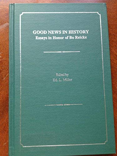 9781555408824: Good News in History: Essays in Honor of Bo Reicke (Scholars Press Homage Series)