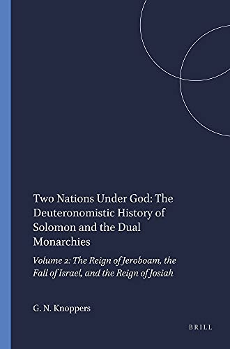 Two Nations Under God: The Deuteronomistic History of Solomon and the Dual Monarchies, Vol. 2: The ...