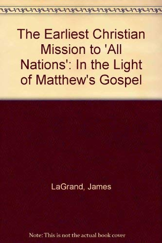 9781555409371: The Earliest Christian Mission to All Nations: In the Light of Matthew's Gospel (International Studies in Formative Christianity and Judaism)