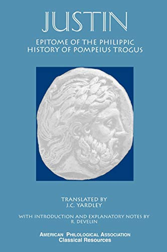 9781555409517: Epitome of the Philippic History Of Pompeius Trogus (Society for Classical Studies Classical Resources)