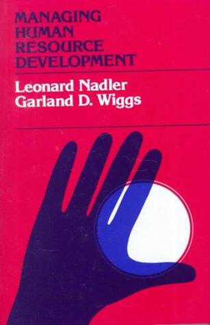 Managing Human Resource Development (Jossey Bass Business: Leonard Nadler, Garland