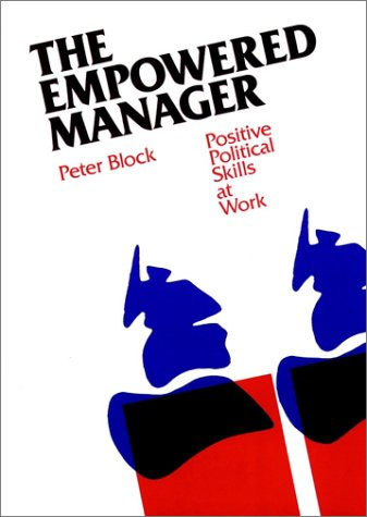 9781555420192: The Empowered Manager: Positive Political Skills at Work (The Jossey-Bass Management Series)