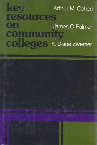 Key Resources on Community Colleges: A Guide: Cohen, Arthur M.,
