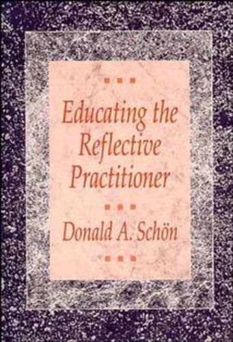 9781555420253: Educating the Reflective Practitioner: Toward a New Design for Teaching and Learning (Jossey Bass higher education series)