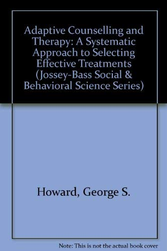 9781555420383: Adaptive Counseling and Therapy: A Systematic Approach to Selecting Effective Treatments (JOSSEY BASS SOCIAL AND BEHAVIORAL SCIENCE SERIES)