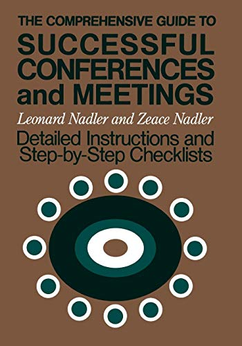 The Comprehensive Guide to Successful Conferences and: Leonard Nadler, Zeace