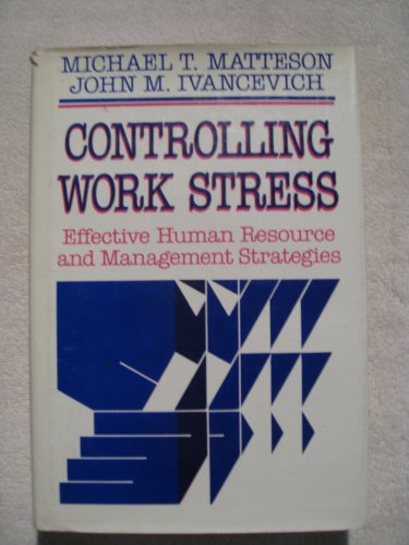 Controlling Work Stress: Effective Human Resource and: Matteson, Michael T.,