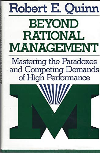 9781555420758: Beyond Rational Management: Mastering the Paradoxes and Competing Demands of High Performance
