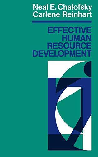 Effective Human Resource Development : How To: Neal F. Chalofsky,