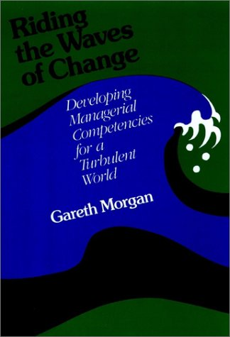 9781555420932: Riding the Waves of Change: Developing Managerial Competencies for a Turbulent World (Jossey Bass Business & Management Series)