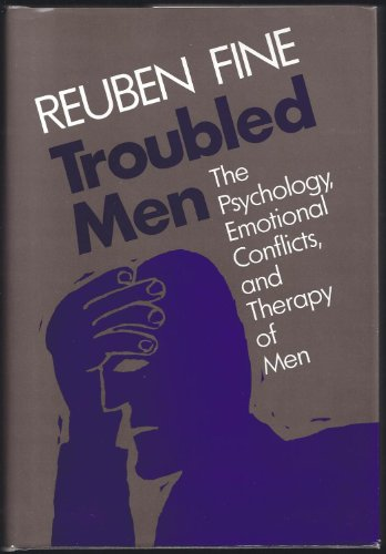 9781555421052: Troubled Men: The Psychology, Emotional Conflicts, and Therapy of Men (JOSSEY BASS SOCIAL AND BEHAVIORAL SCIENCE SERIES)