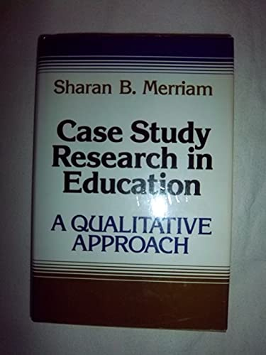 9781555421083: Case Study Research in Education: A Qualitative Approach (The Jossey-Bass education series)