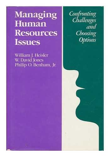 Managing Human Resources Issues: Confronting Challenges and: Heisler, William J.,