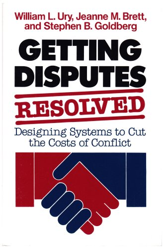 9781555421250: Getting Disputes Resolved: Designing Systems to Cut the Costs of Conflict (Jossey-bass Management Series)