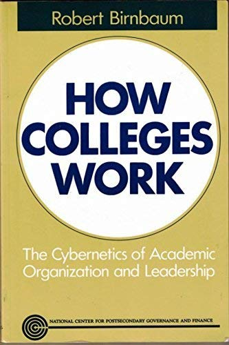 9781555421267: How Colleges Work: The Cybernetics of Academic Organization and Leadership (The Jossey-Bass higher education series)