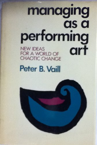 9781555421403: Managing as a Performing Art: New Ideas for a World of Chaotic Change (J-B US non-Franchise Leadership)