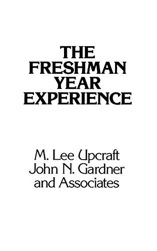 The Freshman Year Experience: Helping Students Survive: M. Lee Upcraft,