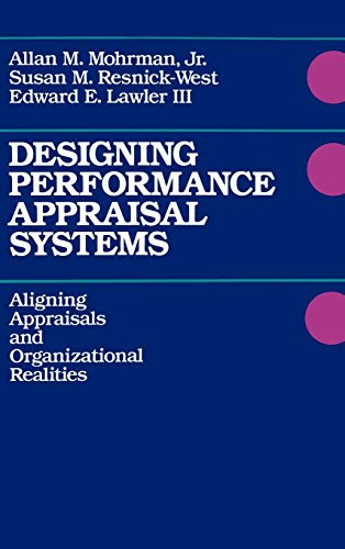 Designing Performance Appraisal Systems: Aligning Appraisals and: Allan M., Jr.