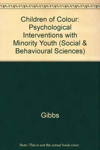 Children of Color: Psychological Interventions With Minority Youth (Jossey Bass Social and Behavioral Science Series) (1555421563) by Gibbs, Jewelle Taylor; Huang, Larke Nahme