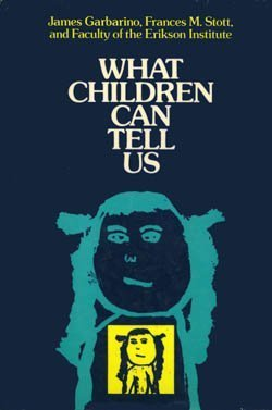 9781555421632: What Children Can Tell Us: Eliciting, Interpreting, and Evaluating Critical Information from Children (The Jossey-Bass social and behavioral science series)