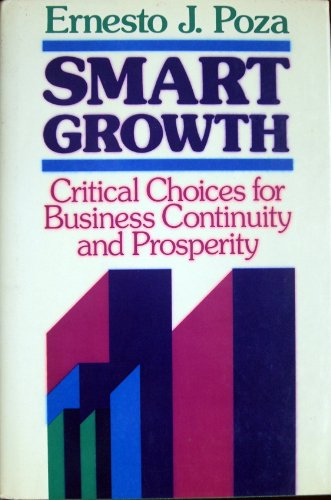 Smart Growth: Critical Choices for Business Continuity and Prosperity (The Jossey-Bass Management ...