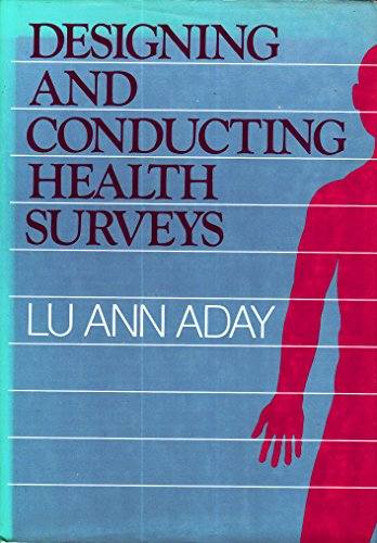 9781555421731: Designing and Conducting Health Surveys: A Comprehensive Guide (Jossey-Bass Health Series and the Jossey Bass Social and Behavioral Science Series)