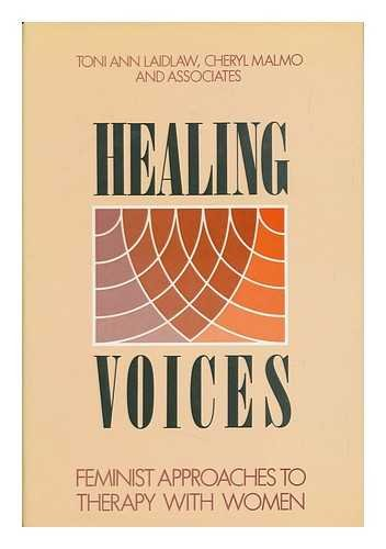 9781555422257: Healing Voices: Feminist Approaches to Therapy With Women (JOSSEY BASS SOCIAL AND BEHAVIORAL SCIENCE SERIES)