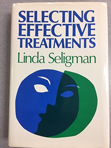 9781555422325: Selecting Effective Treatments: A Comprehensive, Systematic Guide to Treating Adult Mental Disorders (JOSSEY BASS SOCIAL AND BEHAVIORAL SCIENCE SERIES)