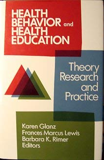 Health Behavior and Health Education: Theory, Research: Karen Glanz, Frances