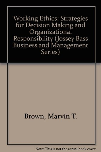 9781555422806: Working Ethics: Strategies for Decision Making and Organizational Responsibility (Jossey Bass Business and Management Series)