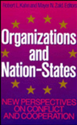 Organizations and Nation-States: New Perspectives on Conflict: Kahn, Robert L.,